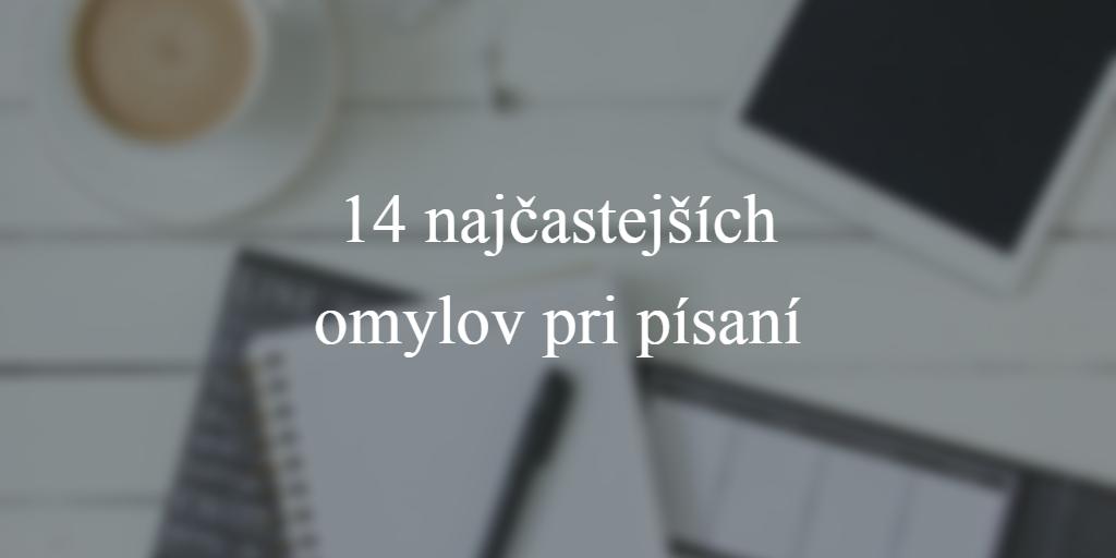 14 najčastejších omylov pri písaní